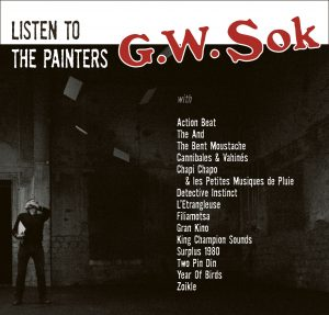 NOT 08 • G.W. Sok – Listen to the painters (CD, 2016)